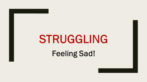 Struggling Feeling Sad