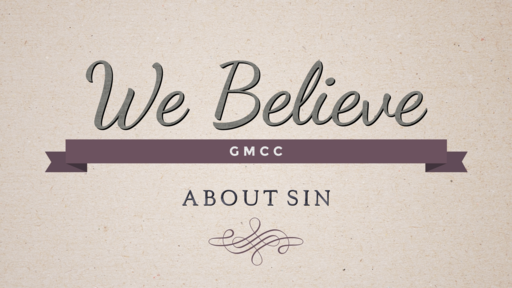 We Believe - About Sin