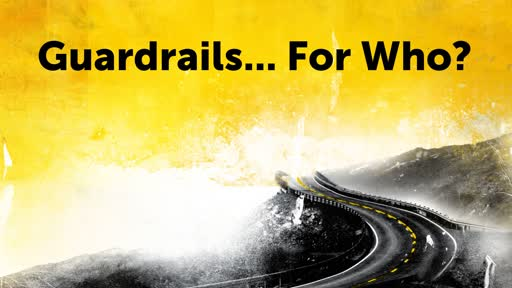 Guardrails... Friends