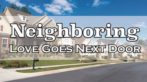 Week 3 - Love Goes Next Door