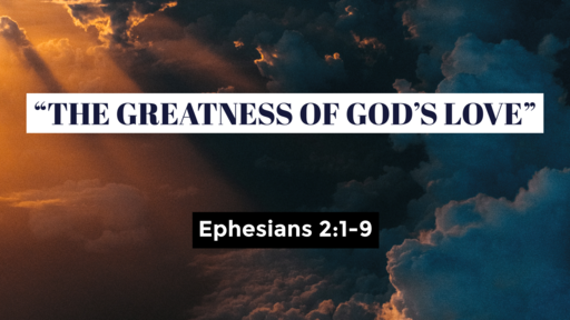 The Greatness of God's Love
