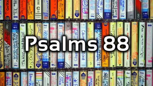 2019-09-15 - Psalms 88