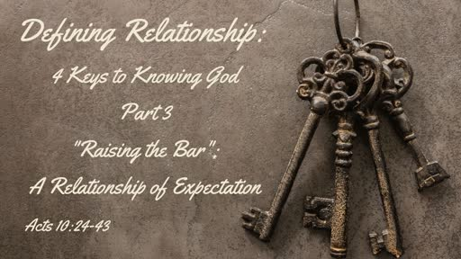 """September 15: """"Raising The Bar"""": A Relationship of Expectation Acts 10:24-43"""