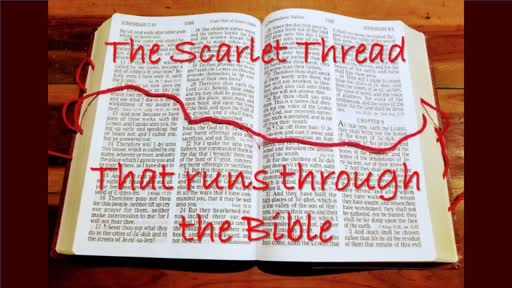 9/15/19 AM The Scarlet Thread Part 6
