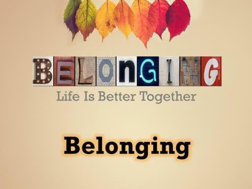 Belonging - Life is Better Together