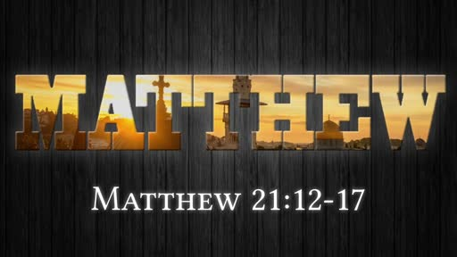Matthew 21:12-17