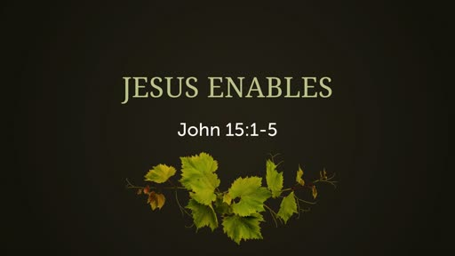 Jesus Enables - 09.15.19 AM