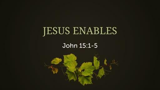 Jesus Enables - 09.15.19 AM