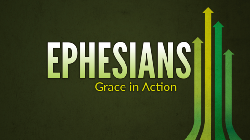 Ephesians - Grace in Action