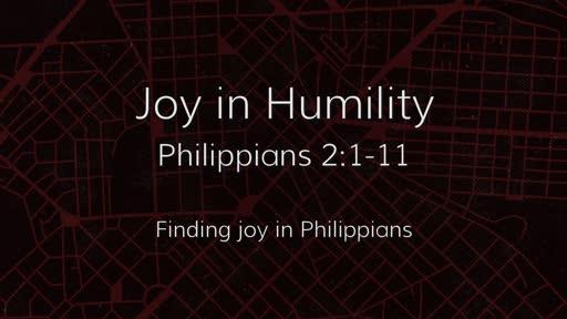 Joy in Humility (Philippians 2:1-11)