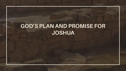 God's Plan and Promise for Joshua