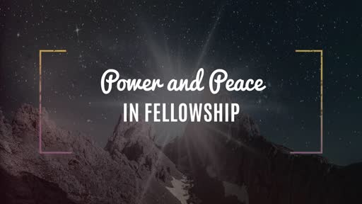 Power and Peace In Fellowship
