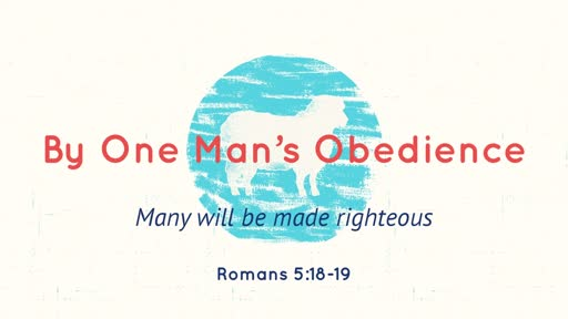By One Man's Obedience