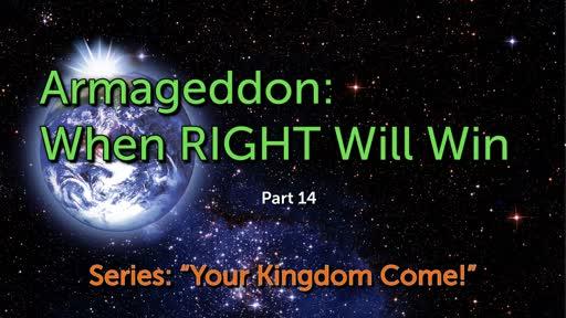 Armageddon: When RIGHT Will Win