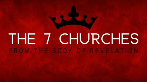 The Seven Churches - The Book of Revelation
