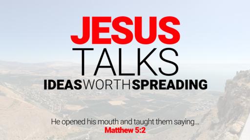 Jesus Talks: Ideas Worth Spreading