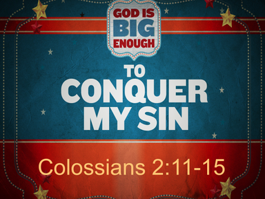 God is Big Enough to Conquer my Sin