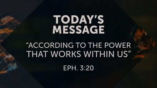 According to the Power that works within Us - Part 1