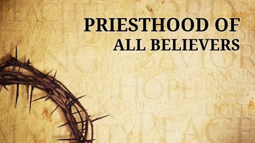 Priesthood of All Believers - Faithlife Sermons
