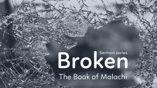 Broken | The Book of Malachi