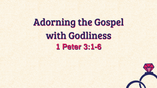 Adorning the Gospel with Godliness