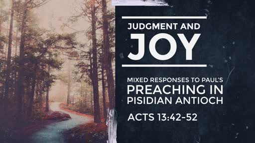 Judgment and Joy: Mixed Responses to Paul's Preaching in Pisidian Antioch