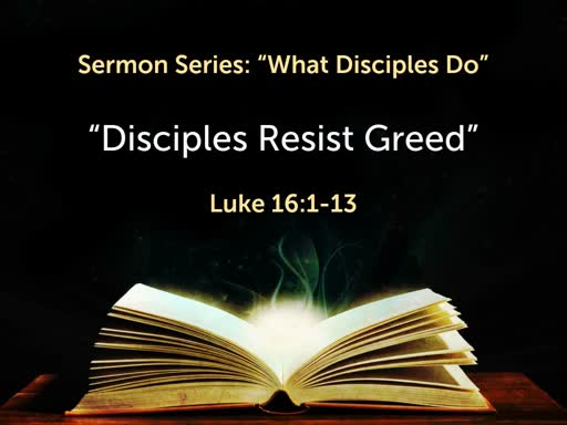 09/22/19 Disciples Resist Greed