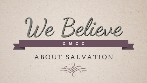 We Believe - About Salvation