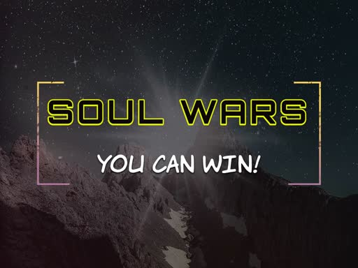 Soul Wars - You can Win