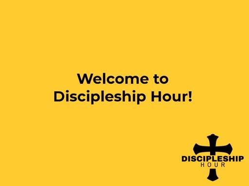 9/22 Discipleship Hour