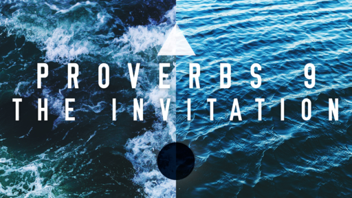 Sunday Service 9-15-19 - Prov 9 - The Invitation