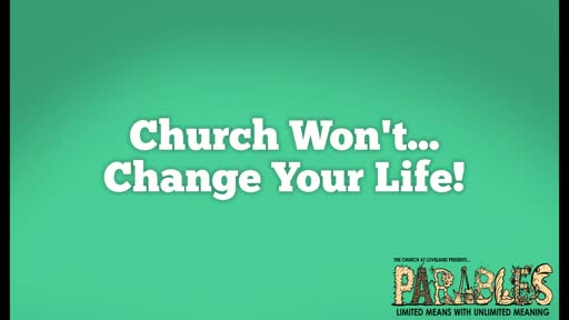Church Won't Change Your Life