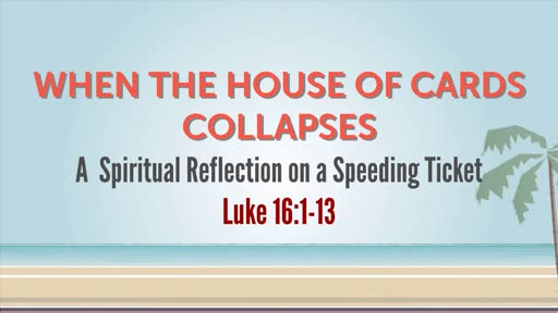 When the House of Cards Collapses – A Spiritual Reflection on a Speeding Ticket