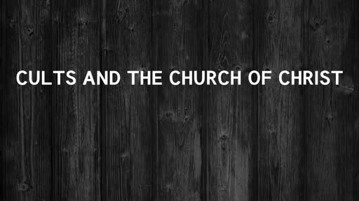 Cults and the Church of Christ