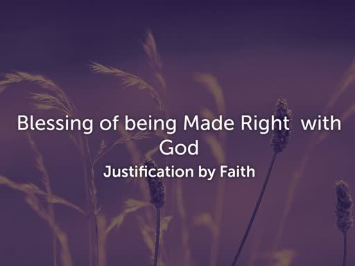 Blessing of being Made Right with God - 9.22.19