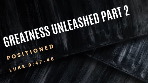 Greatness Unleashed Part 2
