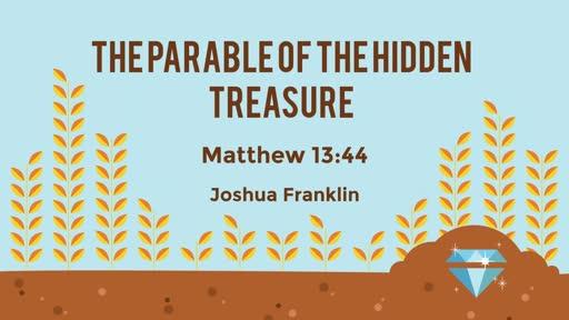 The Parable of the Hidden Treasure - Matt. 13:44