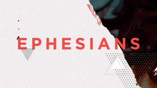 Ephesians Series: Ephesians 2:1-3