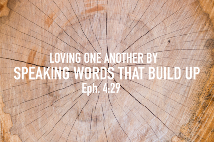 Loving one another by speaking words that build up
