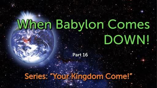 When Babylon Comes DOWN!