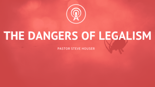 Dangers of Legalism