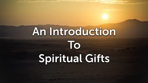 An Introduction to Spiritual Gifts
