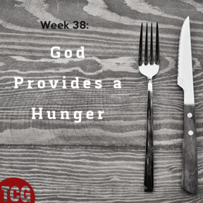 God Provides Hunger