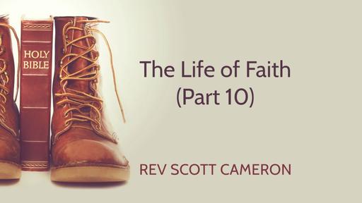The Life of Faith (Part 10)