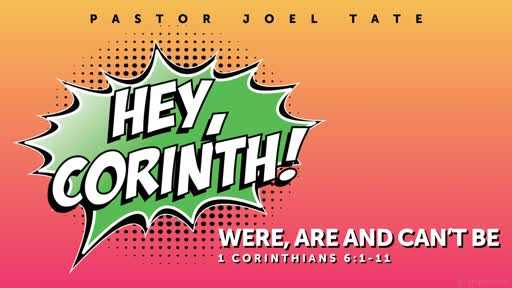 09/29/19 Hey, Corinth! Were, Are, and Can't Be