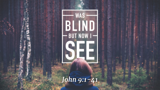 I Was Blind, But Now I See
