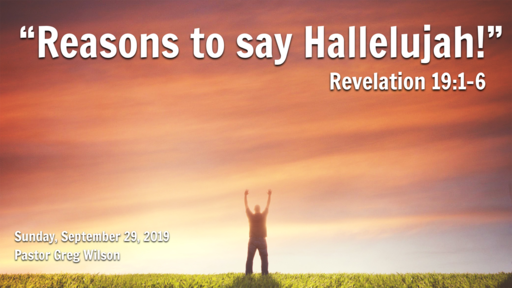 9 29 19 Sermon - Reasons to say Hallelujah!