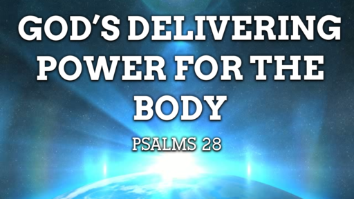 God's Delivering Power For The Body