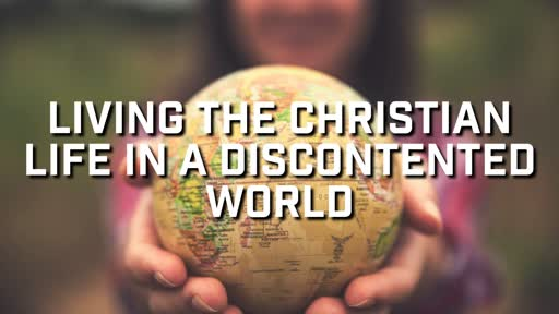 Living the Christian Life in a Discontented World - 9/29/2019