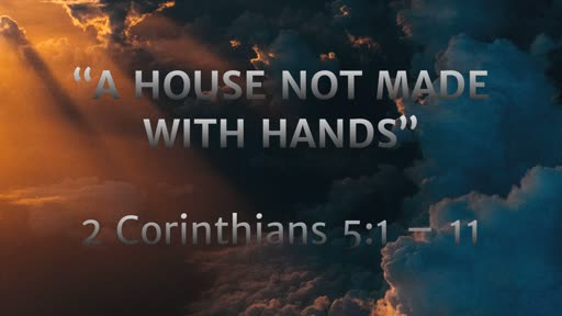 September 29 - A House Not Made With Hands
